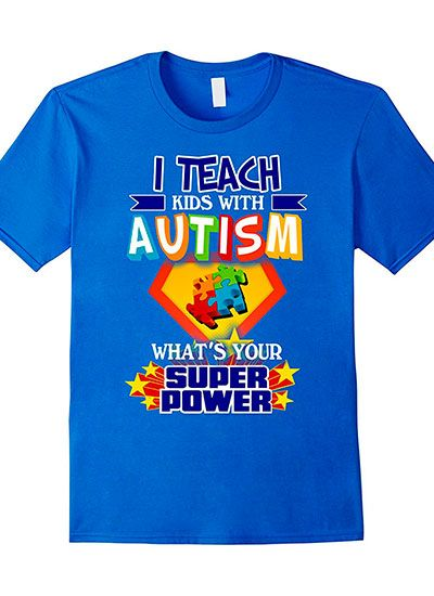 I Teach Kids With Autism What's Your Superpower Shirt